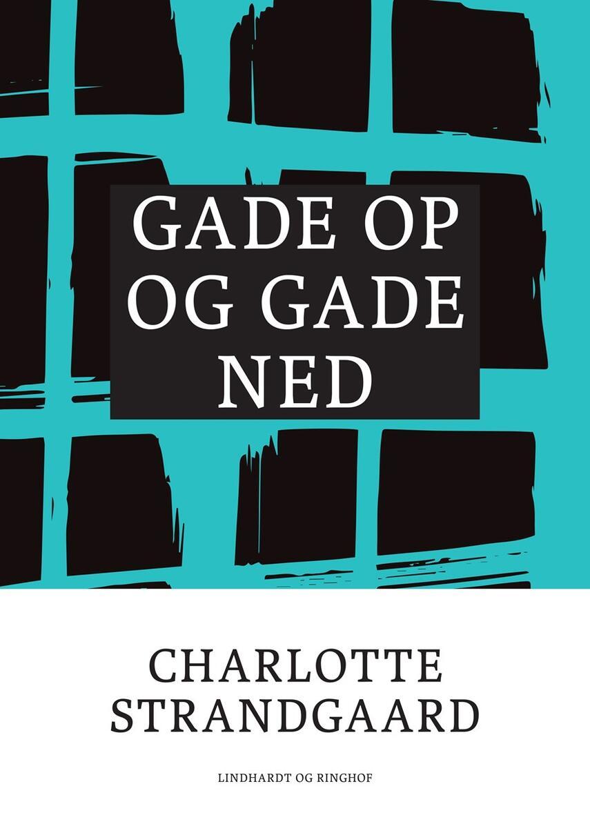 Charlotte Strandgaard: Gade op og gade ned