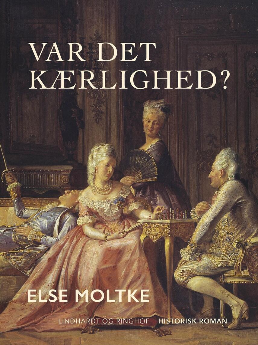 Else Moltke: Var det kærlighed?