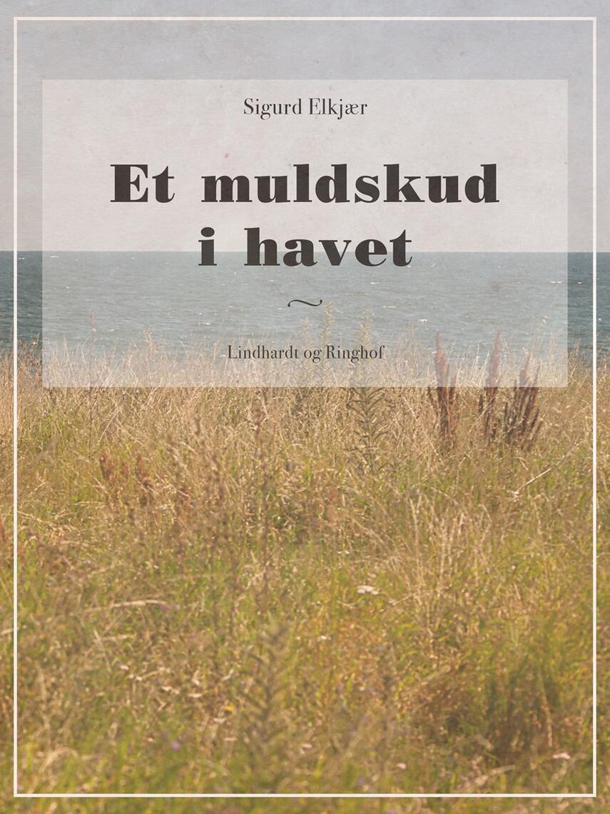 Sigurd Elkjær: Et muldskud i havet