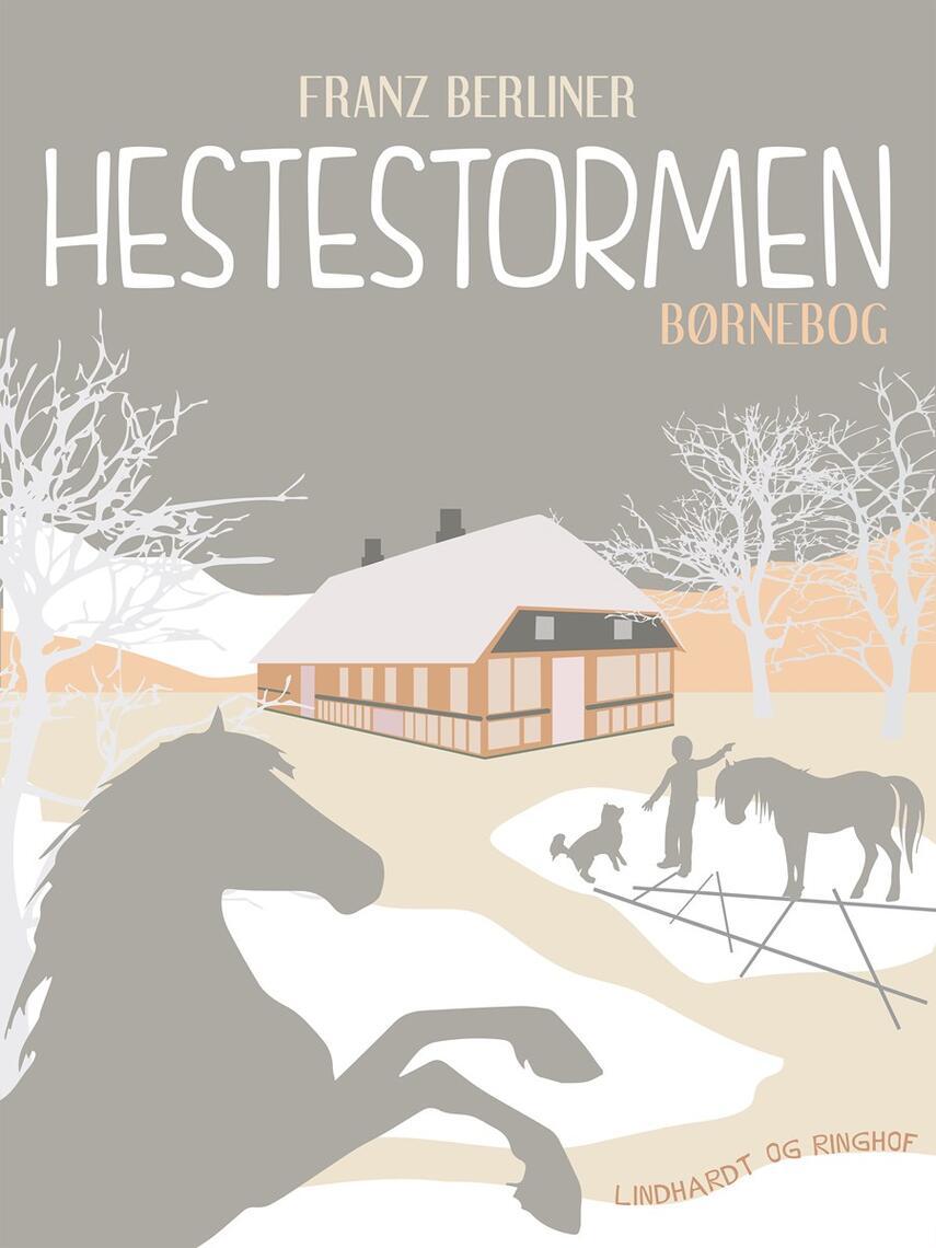 Franz Berliner: Hestestormen