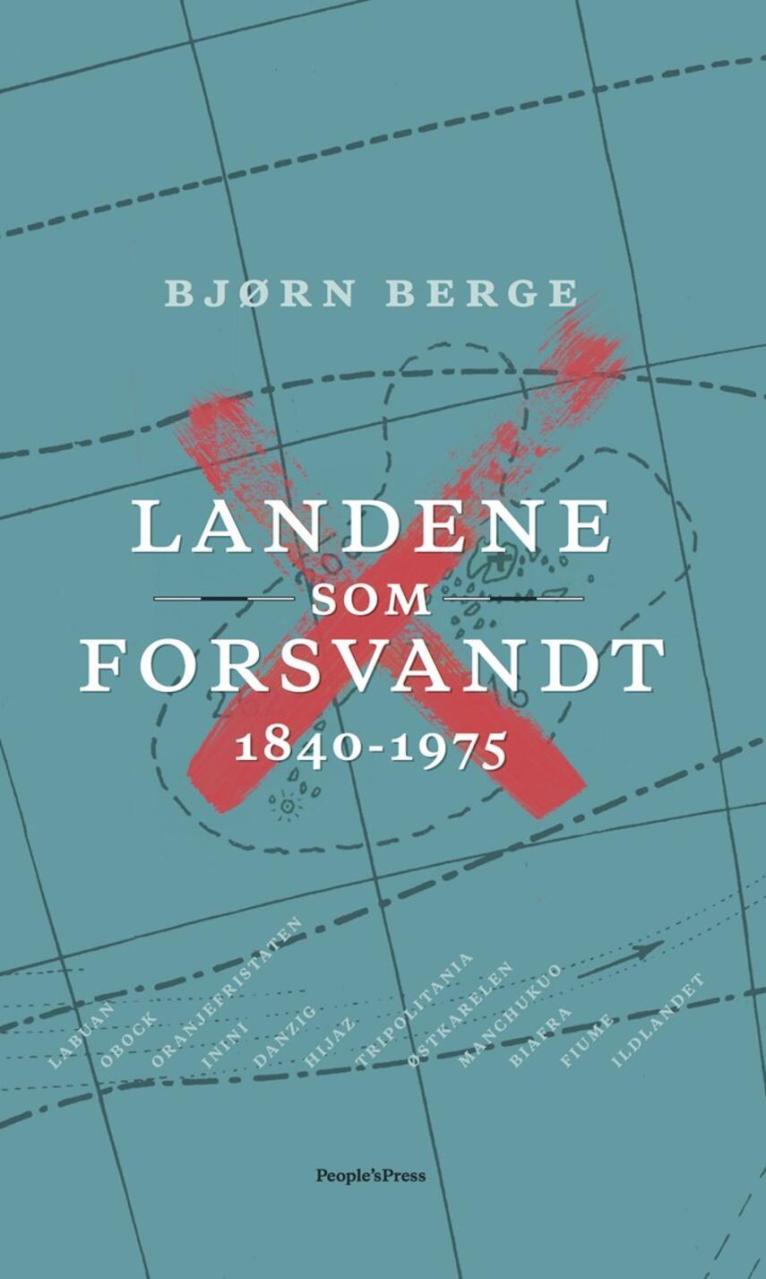 Bjørn Berge (f. 1954): Landene som forsvandt : 1840-1975