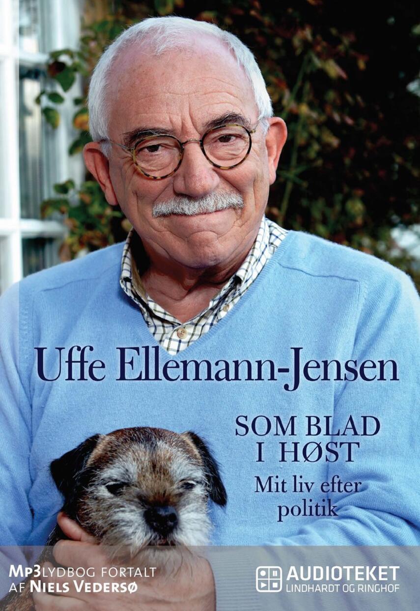 Uffe Ellemann-Jensen: Som blad i høst : mit liv efter politik