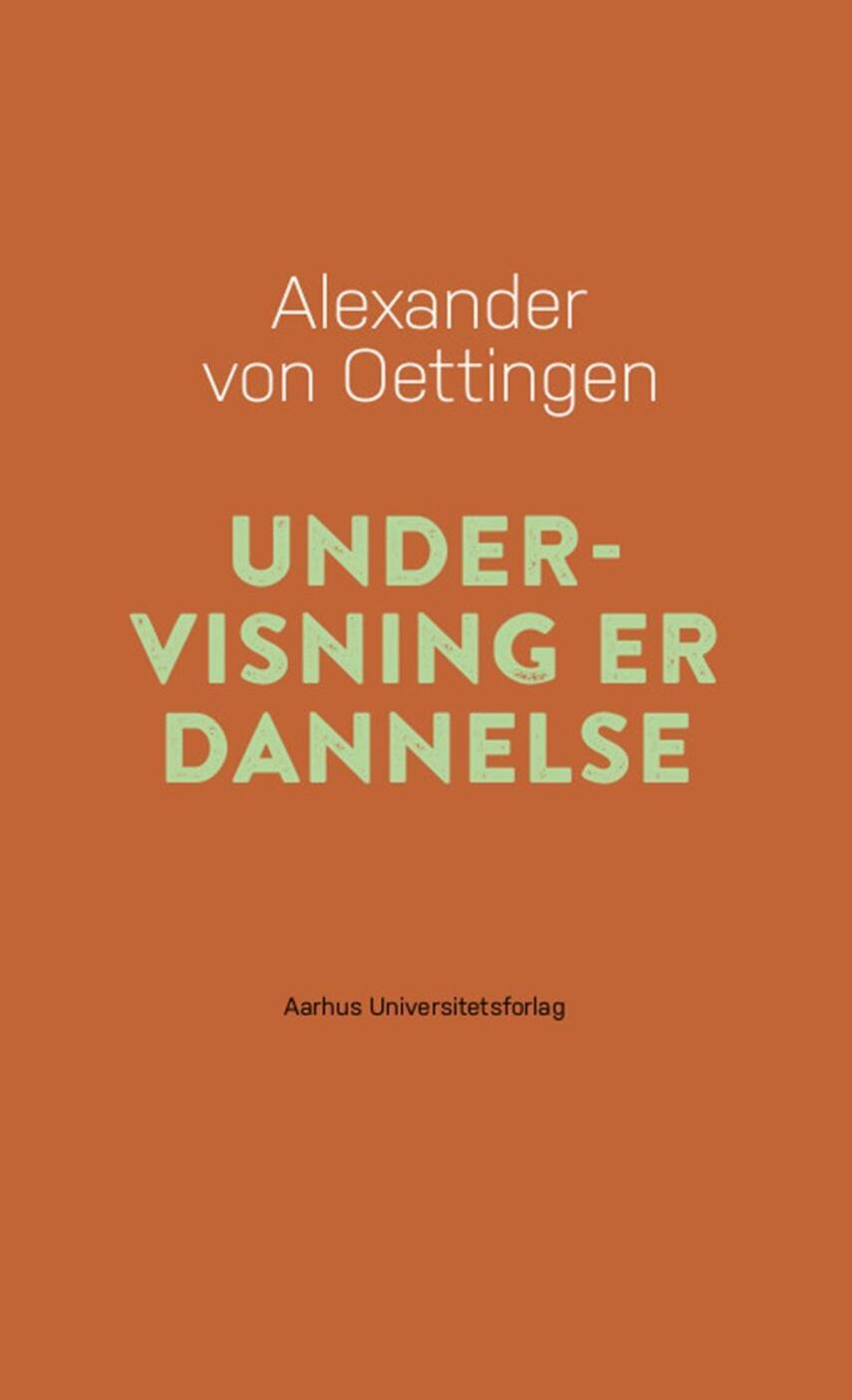 Alexander von Oettingen: Undervisning er dannelse