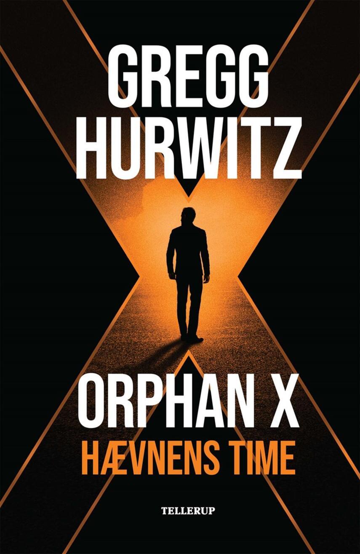 Gregg Hurwitz: Orphan X - hævnens time