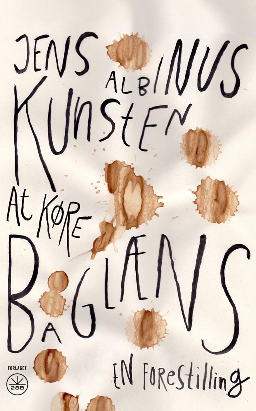 Jens Albinus: Kunsten at køre baglæns : en forestilling