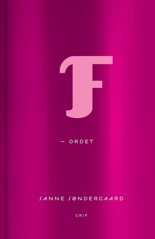 Sanne Søndergaard: F-ordet