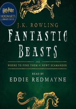 : Fantastic beasts and where to find them : Read by Eddie Redmayne