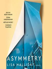 Lisa Halliday: Asymmetry : A Novel