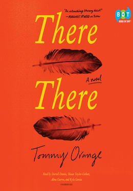Tommy Orange: There there : A novel