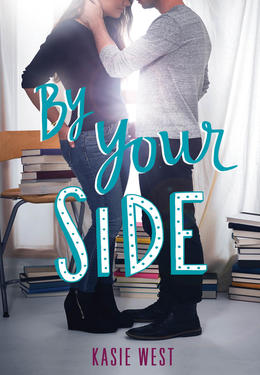 Kasie West: By your side