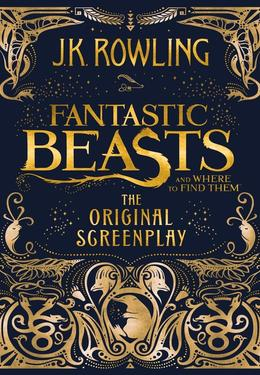 : Fantastic beasts and where to find them : The Original Screenplay