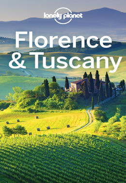Lonely Planet: Florence & tuscany travel guide