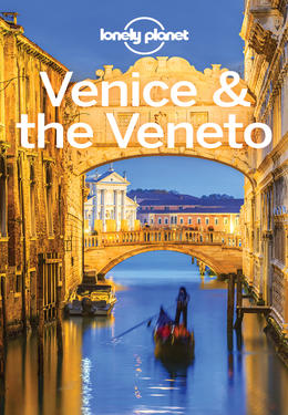 Lonely Planet: Venice & the veneto travel guide