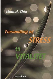 Mantak Chia: Forvandling af stress til vitalitet