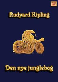 Rudyard Kipling: Den nye junglebog
