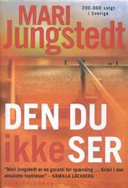 Mari Jungstedt: Den du ikke ser