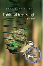 Lars Serritslev: Fodring af havens fugle - året rundt