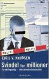 Eigil V. Knudsen: Svindel for millioner : forsikringssvig - den ukendte kriminalitet