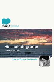 Aase Schmidt (f. 1935): Himmelfotografen