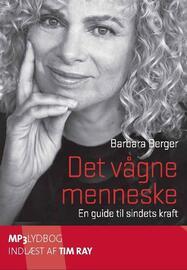 Barbara Berger: Det vågne menneske : en guide til sindets kraft