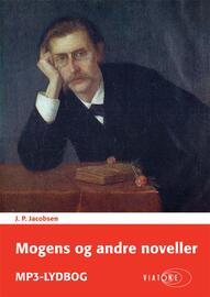 J. P. Jacobsen (f. 1847): Mogens og andre noveller