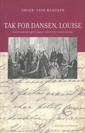Inger-Lise Klausen: Tak for dansen, Louise : det første glücksborgske kongepar og hele deres europæiske slægt
