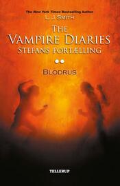 L. J. Smith: The vampire diaries - Stefans fortælling. #2, Blodrus