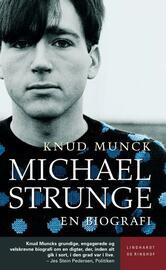 Knud Munck (f. 1951): Michael Strunge : en biografi