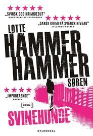 65803b71ce2 Lotte Hammer: Svinehunde : roman. Dansk