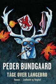 Peder Bundgaard: Tåge over Langebro : roman