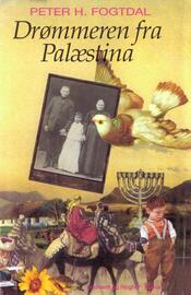 Peter Fogtdal: Drømmeren fra Palæstina : roman