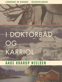 Aage Krarup Nielsen: I doktorbåd og karriol : rejseskildring