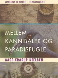 Aage Krarup Nielsen: Mellem Kannibaler og Paradisfugle