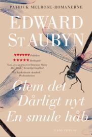 Edward St. Aubyn: Glem det : Dårligt nyt : En smule håb