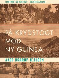 Aage Krarup Nielsen: Paa Krydstogt mod Ny Guinea