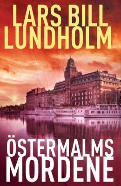 Lars Bill Lundholm: Östermalmsmordene