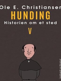 Ole E. Christiansen (f. 1935): Hunding : en fortælling om mennesker i Danmarks tidlige middelalder omkring år 1150
