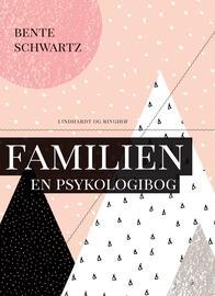Bente Schwartz: Familien - en psykologibog