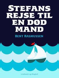 Bent Rasmussen (f. 1934): Stefans rejse til en død mand