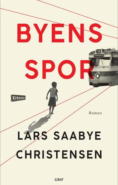 Lars Saabye Christensen (f. 1953): Byens spor : roman