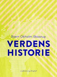 Bjørn Okholm Skaarup: Verdens historie : tegnet, formet og fortalt på ny