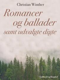 Christian Winther: Romancer og Ballader samt udvalgte Digte