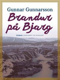 Gunnar Gunnarsson (f. 1889): Brandur paa Bjarg : Roman fra Island