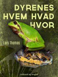 Lars Thomas: Dyrenes hvem hvad hvor