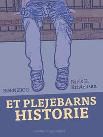 Niels K. Kristensen: Et Plejebarns Historie