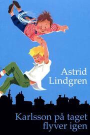 Astrid Lindgren: Karlsson på taget flyver igen (Ved Kina Bodenhoff)