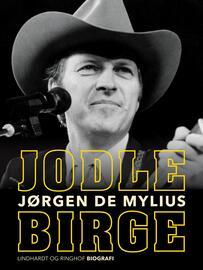 Jørgen Mylius: Jodle Birge : biografi