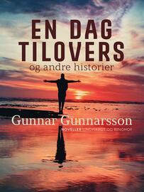 Gunnar Gunnarsson (f. 1889): En Dag til overs og andre Historier