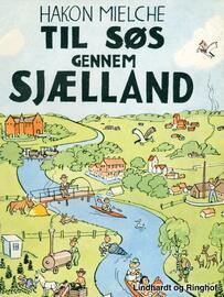 Hakon Mielche: Til Søs gennem Sjælland