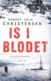 Robert Zola Christensen: Is i blodet : spændingsroman